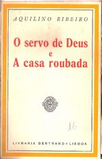 O servo de Deus e a casa roubada- Aquilino Ribeiro.pdf