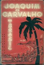joaquim carvalho no Brasil.jpg